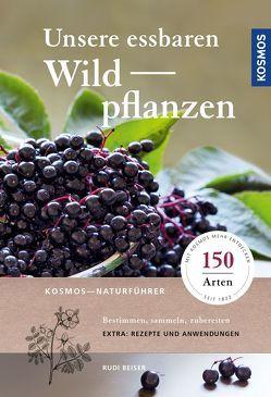 Unsere essbaren Wildpflanzen von Beiser,  Rudi