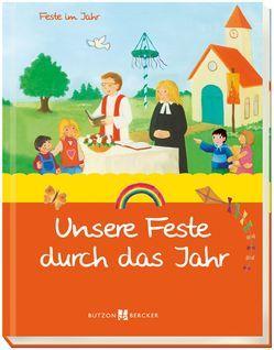 Unsere Feste durch das Jahr von Buschmann,  Anja, Krömer,  Astrid