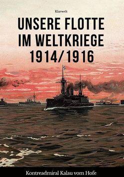 Unsere Flotte im Weltkriege 1914/1916 von Hofe,  Eugen Kalau vom