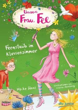 Unsere Frau Fee – Feenstaub im Klassenzimmer von Haas,  Meike, Nowothnig,  Kristina