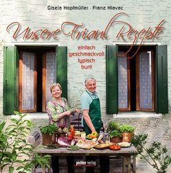 Unsere Friaul-Rezepte von Hlavac,  Franz, Hopfmüller,  Gisela