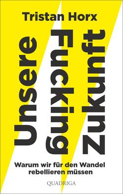 UNSERE FUCKING ZUKUNFT von Horx,  Tristan