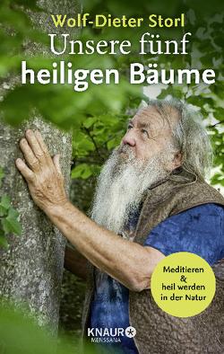 Unsere fünf heiligen Bäume von Kunz,  Rébecca, Storl,  Wolf-Dieter