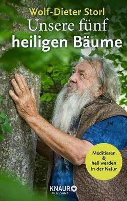 Unsere fünf heiligen Bäume von Storl,  Wolf-Dieter