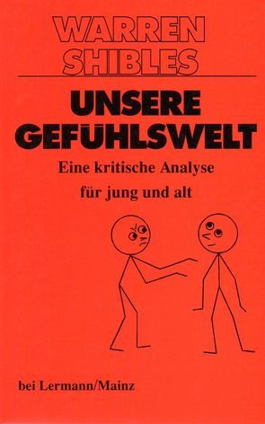 Unsere Gefühlswelt von Schulz,  Ortrun, Shibles,  Warren, Zetzmann,  Hannelore