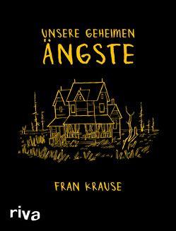 Unsere geheimen Ängste von Krause,  Fran