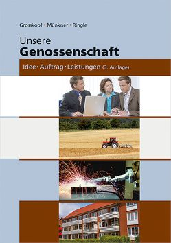 Unsere Genossenschaft von Grosskopf,  Werner, Münkner,  Hans H, Ringle,  Günther