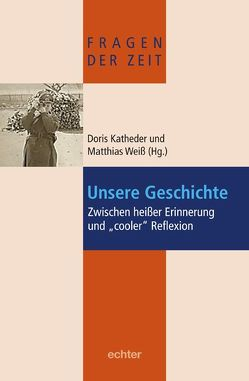 Unsere Geschichte von Katheder,  Doris, Weiß,  Matthias