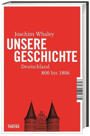 Unsere Geschichte von Chapoutot,  Johann, Fekl,  Walther, Haupt,  Michael, Whaley,  Joachim