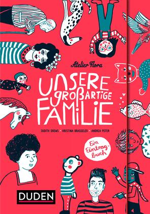 Unsere großartige Familie von Brasseler,  Kristina, Drews,  Judith, Peter,  Andrea