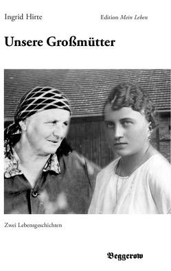 Unsere Großmütter von Hirte,  Ingrid