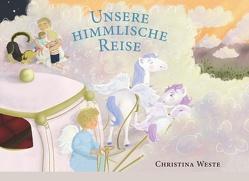 Unsere himmlische Reise von Weste,  Christina