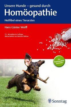 Unsere Hunde – gesund durch Homöopathie von Wolff,  Hans Günter