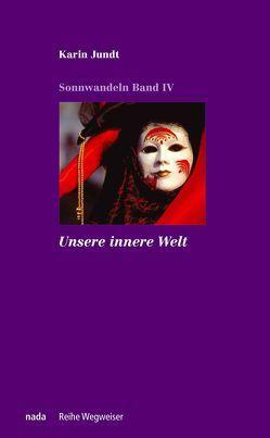 Unsere innere Welt von Jundt,  Karin