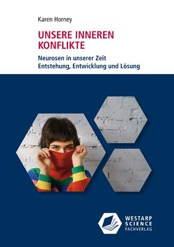 Unsere inneren Konflikte von Horney,  Karen, Lederer-Eckhardt,  Gertrud