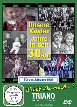 Unsere Kinder-Jahre in den 30ern für den Jahrgang 1925: zum 93. Geburtstag: Kindheit vom Baby bis: zum Schulkind – junges Leben in Deutschland in den 1930er Jahren