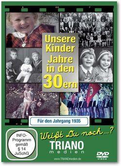 Unsere Kinder-Jahre in den 30ern für den Jahrgang 1935: zum 83. Geburtstag