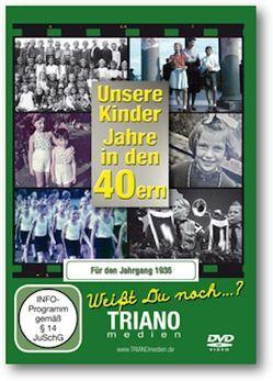 Unsere Kinder-Jahre in den 40ern für den Jahrgang 1935: zum 83. Geburtstag