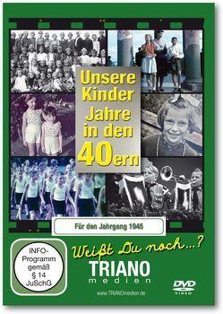 Unsere Kinder-Jahre in den 40ern für den Jahrgang 1945: zum 73. Geburtstag