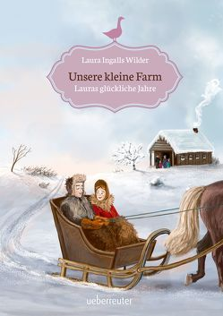 Unsere kleine Farm – Lauras glückliche Jahre von Ingalls-Wilder,  Laura
