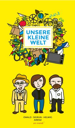 Unsere kleine Welt (eBook) von Arenz,  Ewald, Arenz,  Helwig, Arenz,  Sigrun