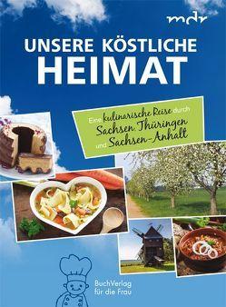 Unsere köstliche Heimat von Scheffler,  Ute