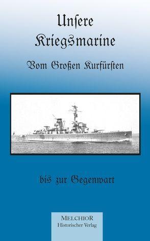 Unsere Kriegsmarine von Mantey,  Eberhard v.