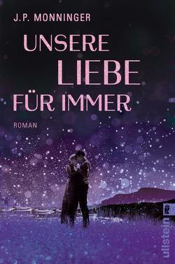 Unsere Liebe für immer von Fischer,  Andrea, Monninger,  J. P.