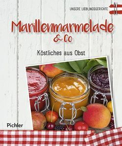 Unsere Lieblingsgerichte: Marillenmarmelade & Co