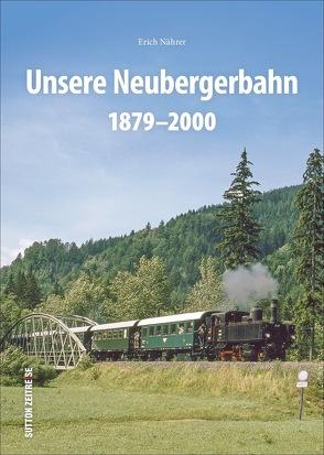 Unsere Neubergerbahn von Nährer,  Erich