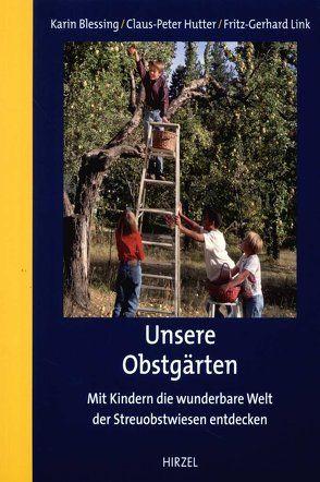 Unsere Obstgärten von Blessing,  Karin, Hutter,  Claus-Peter, Link,  Fritz-Gerhard