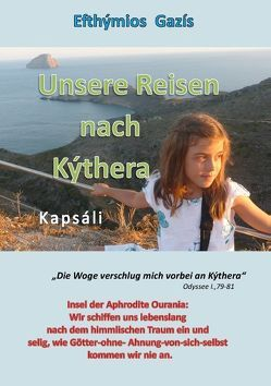 Unsere Reisen nach Kýthera von Gazis,  Efthymios