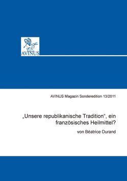 """""""Unsere republikanische Tradition"""", ein französisches Heilmittel? von Durand,  Béatrice"""