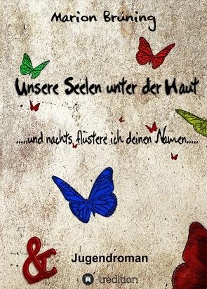 Unsere Seelen unter der Haut von Brüning,  Marion, Sandholtet,  Vincent