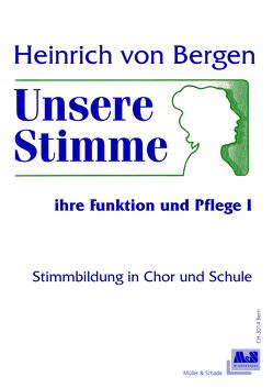 Unsere Stimme – ihre Funktion und Pflege / Unsere Stimme – ihre Funktion und Pflege von Bergen,  Heinrich von