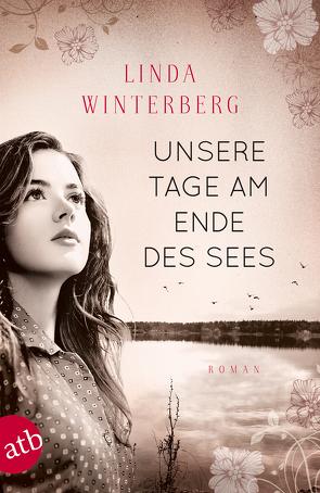Unsere Tage am Ende des Sees von Winterberg,  Linda