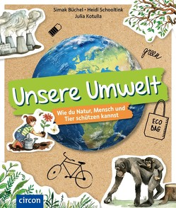 Unsere Umwelt von Büchel,  Simak, Dr. Schooltink,  Heidi, Kotulla,  Julia