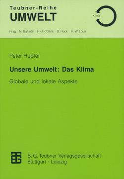Unsere Umwelt: Das Klima von Hupfer,  Peter