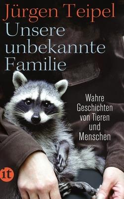 Unsere unbekannte Familie von Teipel,  Jürgen