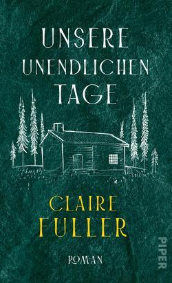 Unsere unendlichen Tage von Fuller,  Claire, Höbel,  Susanne