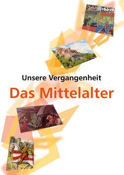 Unsere Vergangenheit – Das Mittelalter von Maukner,  Benedikt