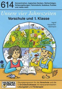 Unsere vier Jahreszeiten. Vorschule und 1. Klasse von Hauschka-Bohmann,  Ingrid, Huber,  Florian