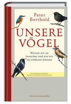 Unsere Vögel von Peter,  Berthold