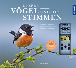 Unsere Vögel und ihre Stimmen von Weiß,  Felix