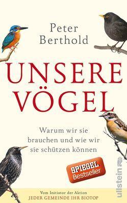 Unsere Vögel von Berthold,  Peter