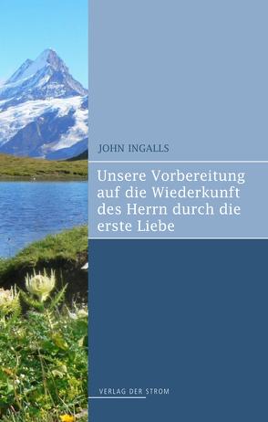 Unsere Vorbereitung auf die Wiederkunft des Herrn von Ingalls,  John