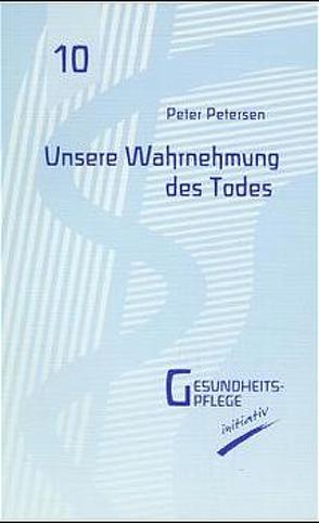 Unsere Wahrnehmung des Todes von Petersen,  Peter