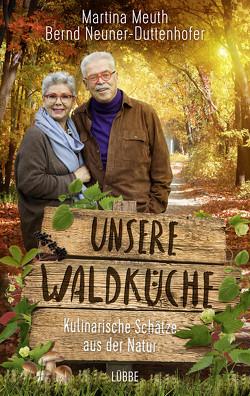 Unsere Waldküche von Meuth,  Martina, Neuner-Duttenhofer,  Bernd