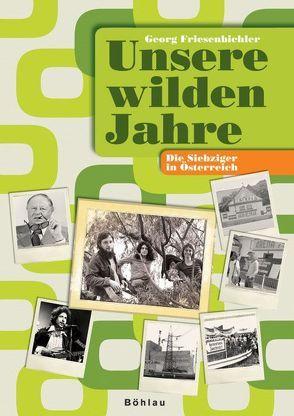 Unsere wilden Jahre von Friesenbichler,  Georg
