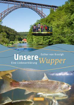 Unsere Wupper von von Krosigk,  Esther